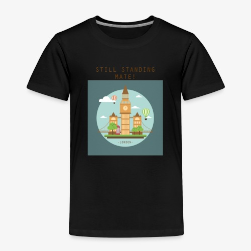 London Still standing mate! - Kids' Premium T-Shirt