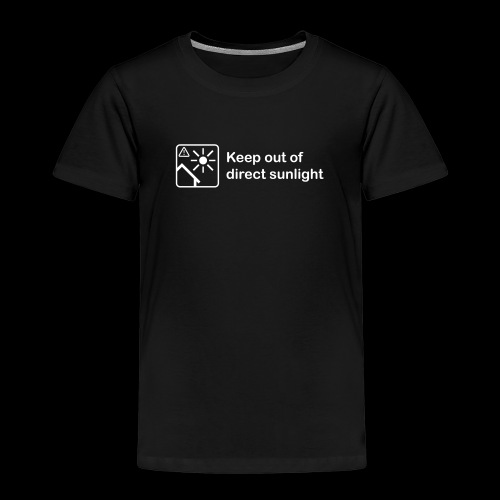 Keep Out of Direct Sunlight - Kids' Premium T-Shirt