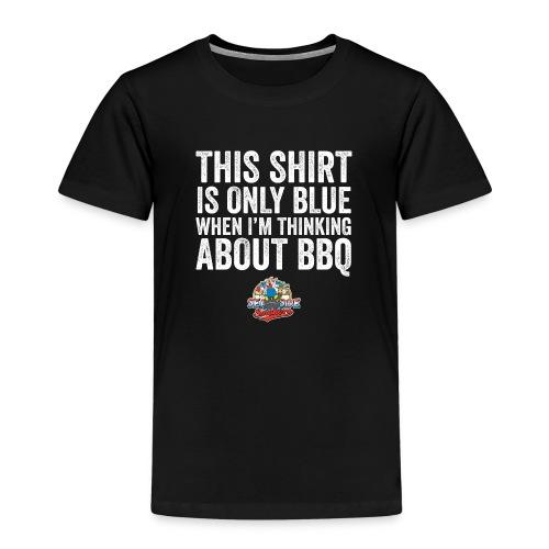 Only Blue when BBQ - Kinderen Premium T-shirt
