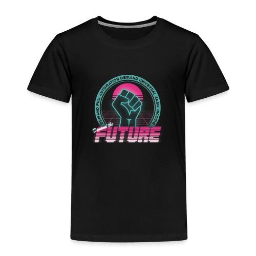 Demand the Future - Kids' Premium T-Shirt