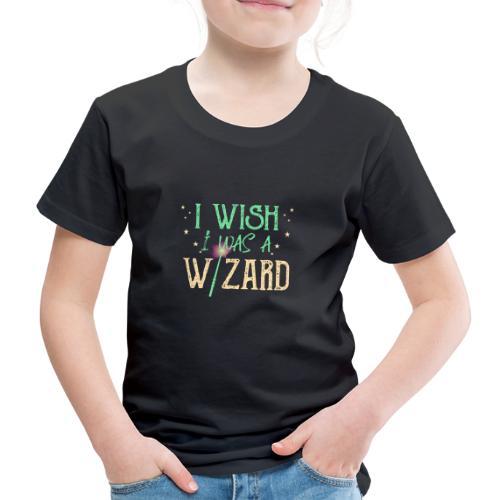 I Wish I Was A Wizard - Green - Kids' Premium T-Shirt