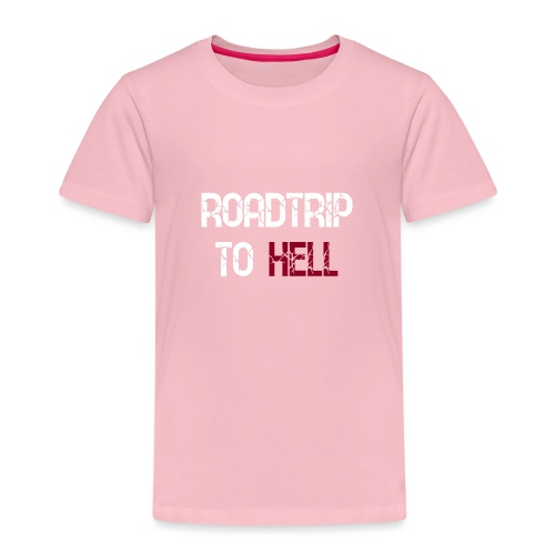 Roadtrip To Hell - Kinder Premium T-Shirt