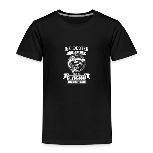 Die besten Angler sind im November geboren - Kinder Premium T-Shirt