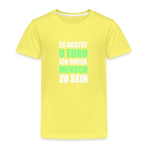 Guter Mensch Motivation Typografie - Kinder Premium T-Shirt