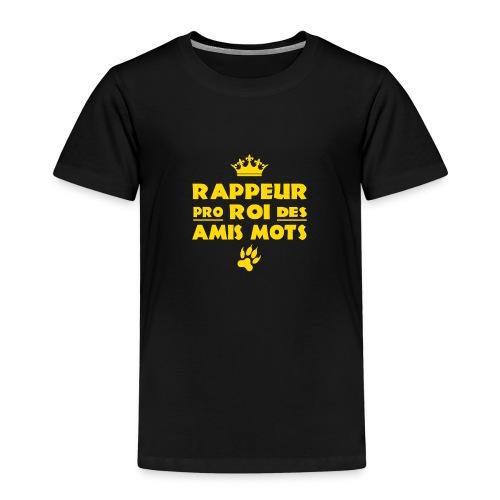 RAPPEUR PRO, ROI DES AMIS MOTS ! - T-shirt Premium Enfant