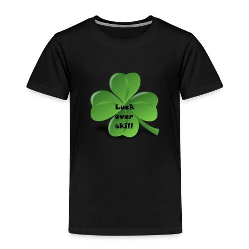 Luck over skill - Premium T-skjorte for barn