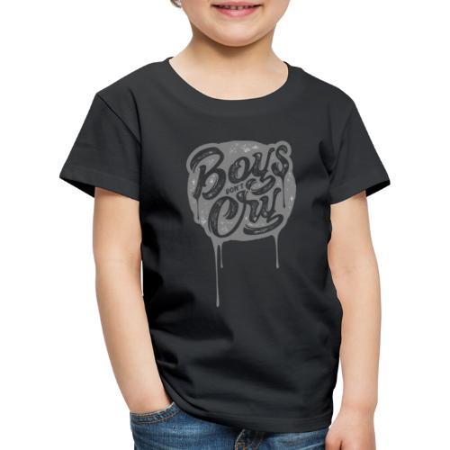 Boys don´t cry tshirt ✅ - Kinder Premium T-Shirt