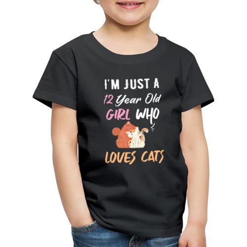 I'm just a 12 year old girl who loves cats - T-shirt Premium Enfant