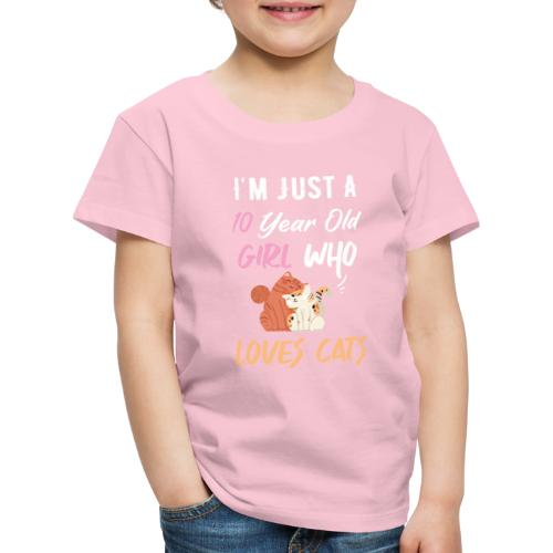 I'm just a 10 year old girl who loves cats - T-shirt Premium Enfant