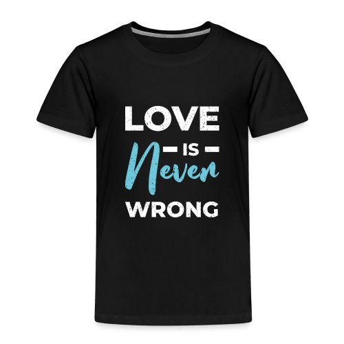 Love is never wrong - T-shirt Premium Enfant