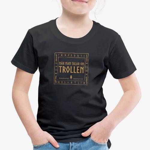 När man talar om trollen - Premium-T-shirt barn