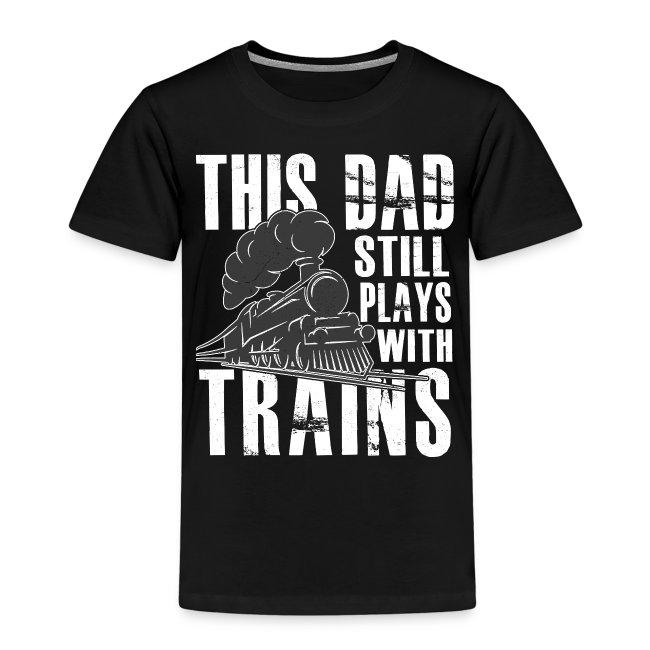 Ich habe einen Papa bei der Eisenbahn  Kinder T-Shirt  104-164
