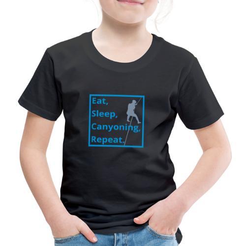eat sleep canyoning repeat - Kinder Premium T-Shirt