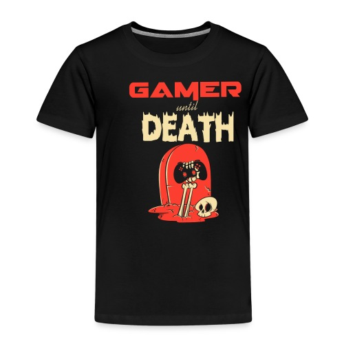 Gamer until Death - Kinder Premium T-Shirt