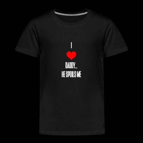 I love daddy... He Spoils Me - Kids' Premium T-Shirt