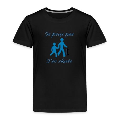 je peux pas j ai skate - T-shirt Premium Enfant