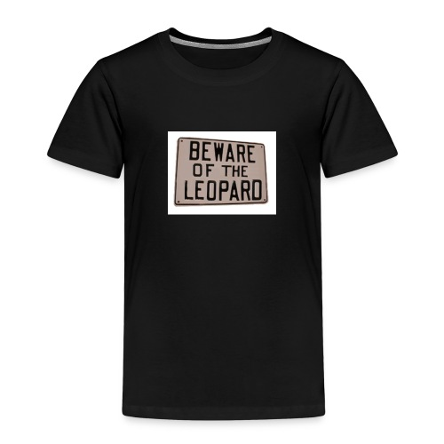 be ware of the leopard - Kids' Premium T-Shirt
