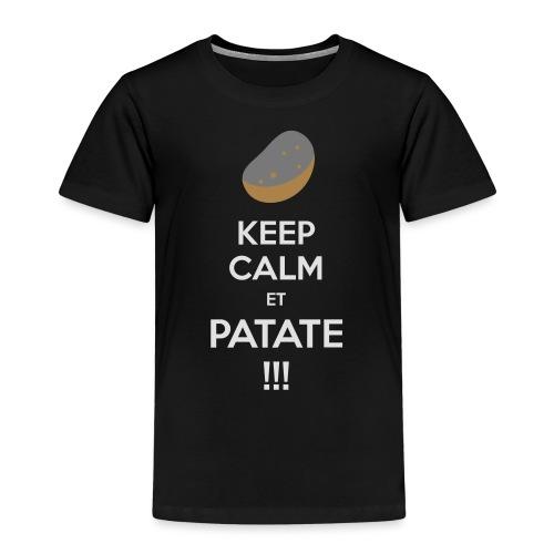 Keep calm ET PATATE !!! - T-shirt Premium Enfant
