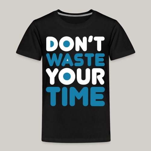 Dont Waste Time bySeaqh - Kinderen Premium T-shirt