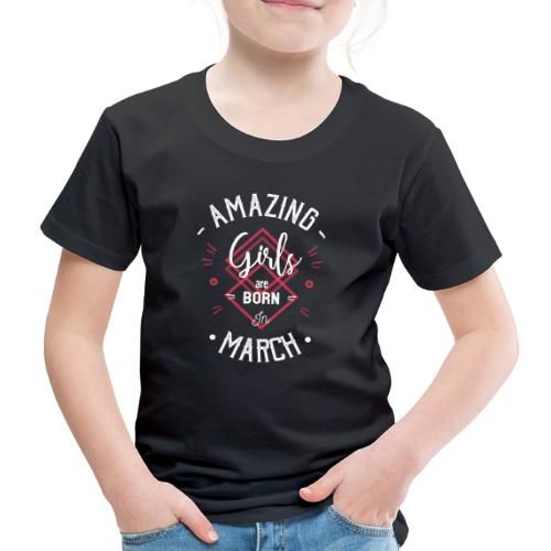 Amazing girls are born in march - T-shirt Premium Enfant
