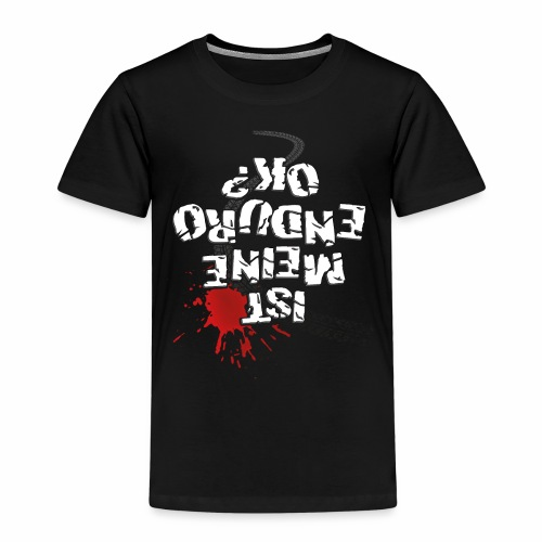 Ist meine Enduro ok? (weißer Text) - Kids' Premium T-Shirt