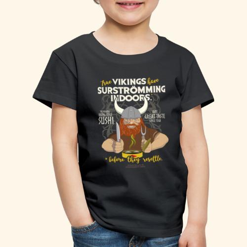 Surströmming Viking Sushi Indoors - Kinder Premium T-Shirt