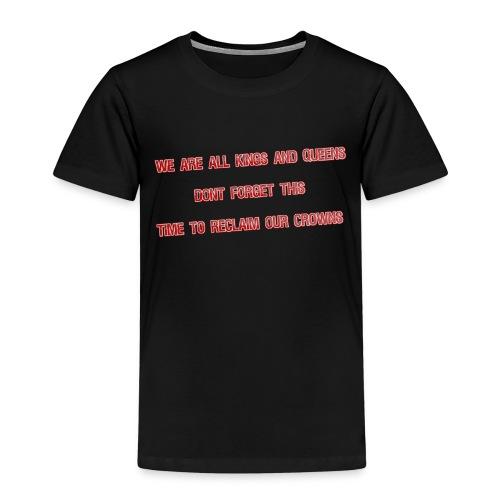 kings and queens - Børne premium T-shirt