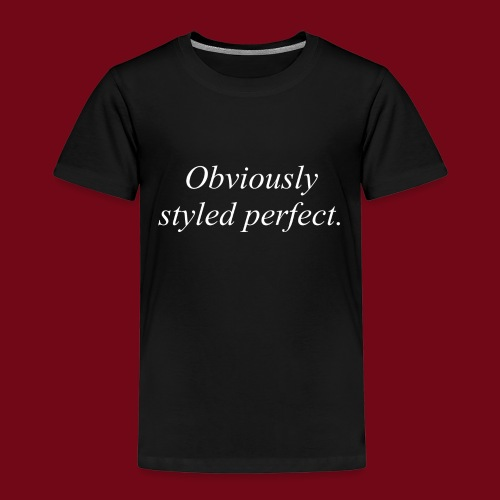 perfect style - Kinder Premium T-Shirt