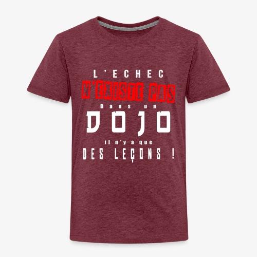 L'échec N'EXISTE PAS dans un DOJO ! - T-shirt Premium Enfant