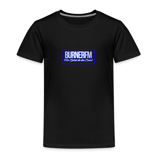 BurnerFM Hier Sürst du den Sound - Kinder Premium T-Shirt