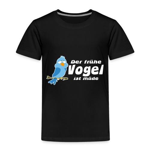 Der frühe Vogel ist müde - Kinder Premium T-Shirt
