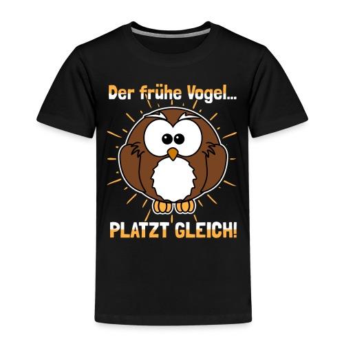 Der frühe Vogel... PLATZT GLEICH! v2 - Kinder Premium T-Shirt