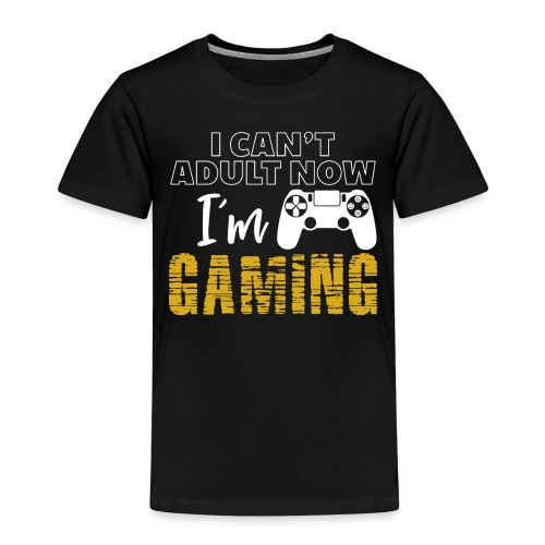 3 I Can t Adult Now I m Gaming Funny Nerd Gamer - Kinder Premium T-Shirt