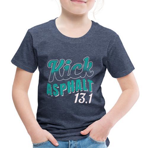 Kick Asphalt 13.1 | Half Marathon - Kinder Premium T-Shirt