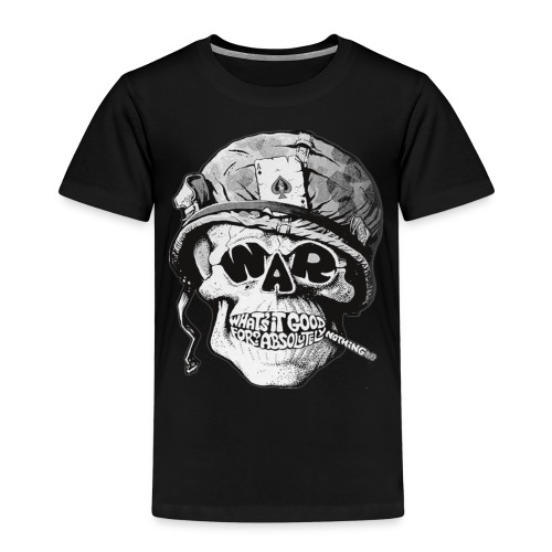 War What's It Good For? Absolutely Nothing T-Shirt - T-shirt Premium Enfant