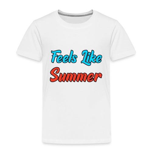 Feels Like Summer - Kinder Premium T-Shirt
