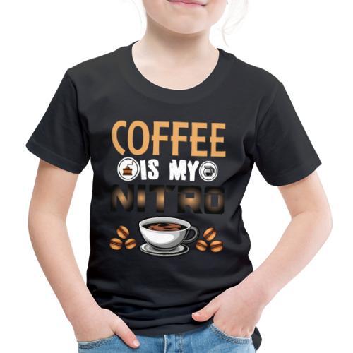 Coffee is my nitro Ohne Kaffee kein Leben Geschenk - Kinder Premium T-Shirt