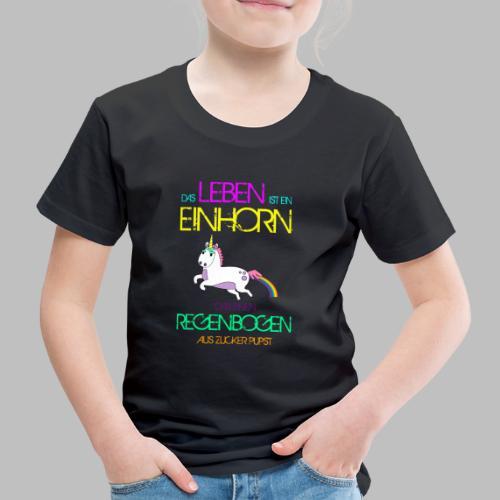 Das Leben ist ein Einhorn das einen Regenbogen - Kinder Premium T-Shirt