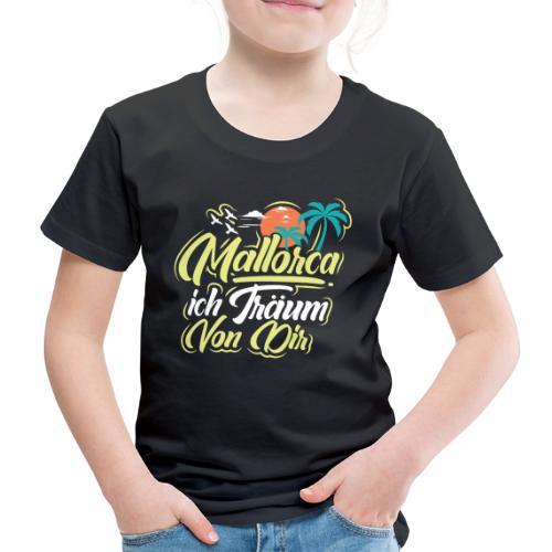 Mallorca - ich träum von dir! - Kinder Premium T-Shirt