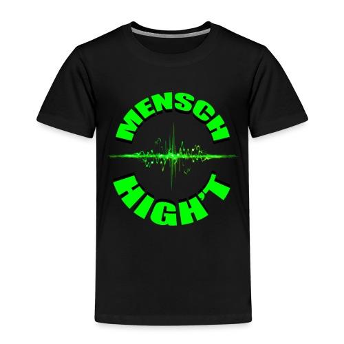 Mensch High't - Kinder Premium T-Shirt