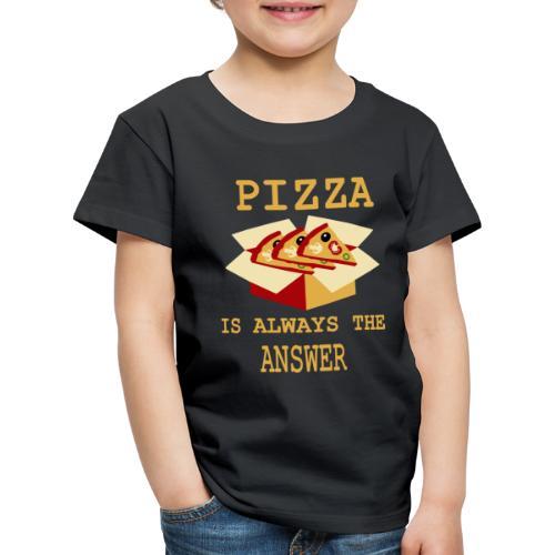 La pizza è sempre la risposta - Maglietta Premium per bambini