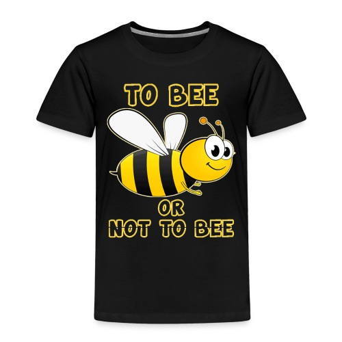 Imker: To BEE or not to BEE - Kinder Premium T-Shirt