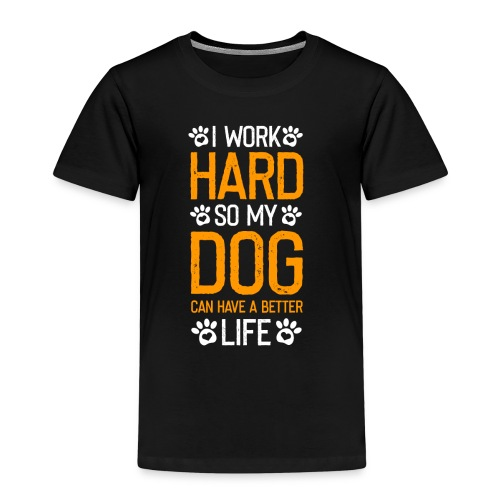 I Work Hard - Kinder Premium T-Shirt