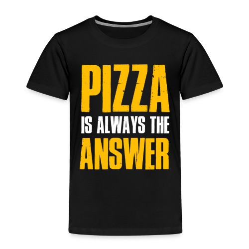 Pizza is The Answer - Kinder Premium T-Shirt
