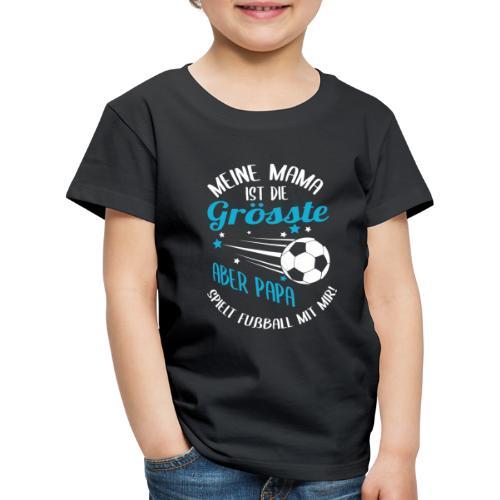 Papa Spielt Fußball Mit Mir - Kinder Premium T-Shirt