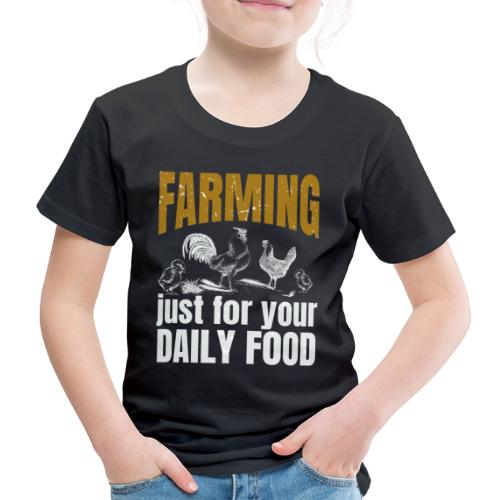 Farming just for jour daily food - Landwirt - Kinder Premium T-Shirt