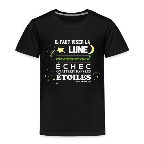 Il faut viser la lune - T-shirt Premium Enfant