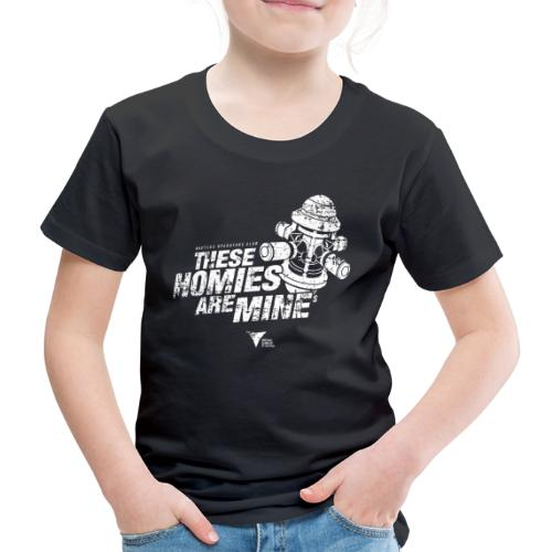 These Homies are Mine - Kinder Premium T-Shirt