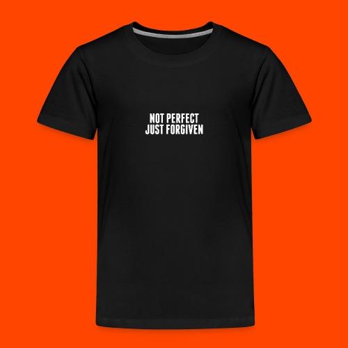 NOT PERFECT JUST FORGIVEN - Kinder Premium T-Shirt