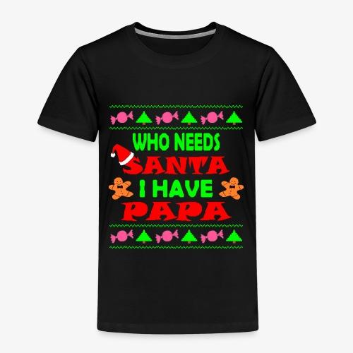 I have papa Ugly Christmas Sweater - Kinder Premium T-Shirt